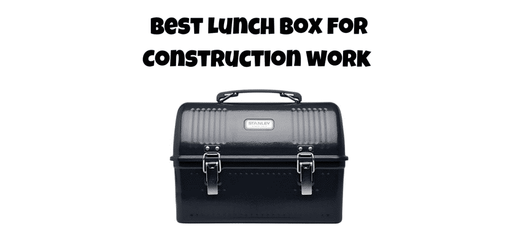 best lunch box for construction work