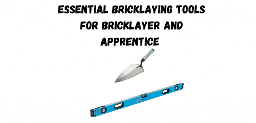 Essential Bricklaying Tools for Bricklayer and Apprentice