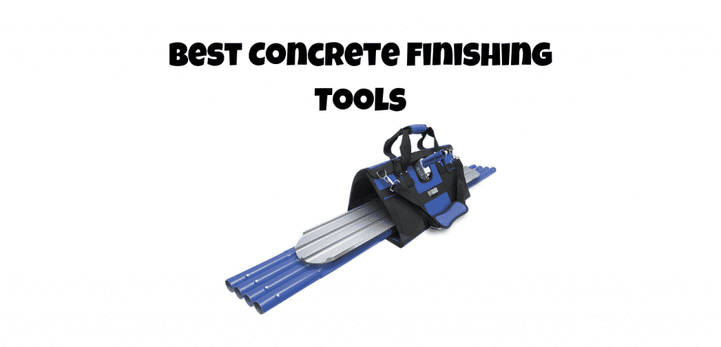 Best Concrete Finishing Tools