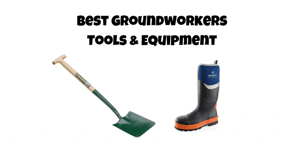 best groundworkers tools and equipment