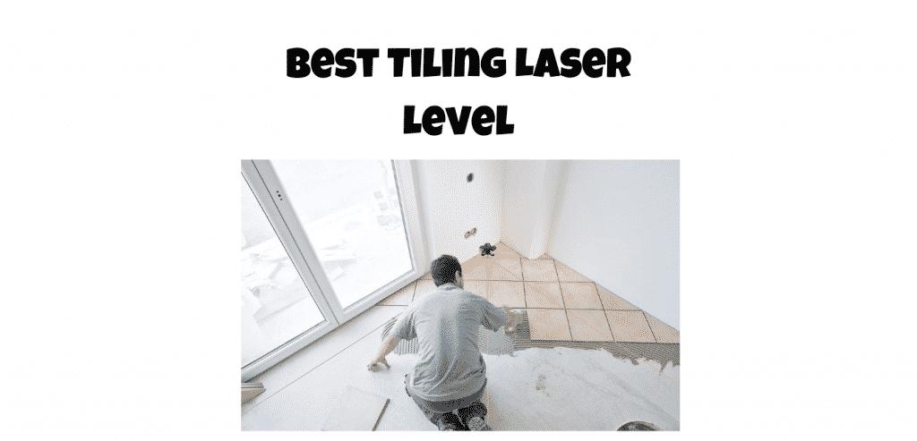Best tiling laser level