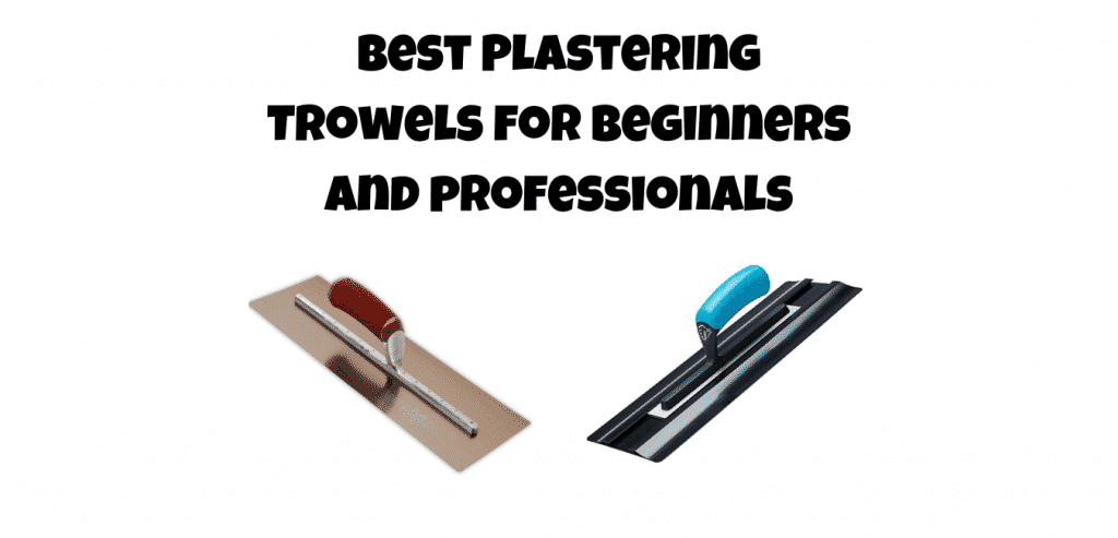best plastering trowel for beginners and professionals