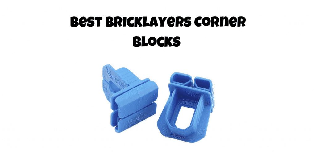 best bricklayers corner blocks