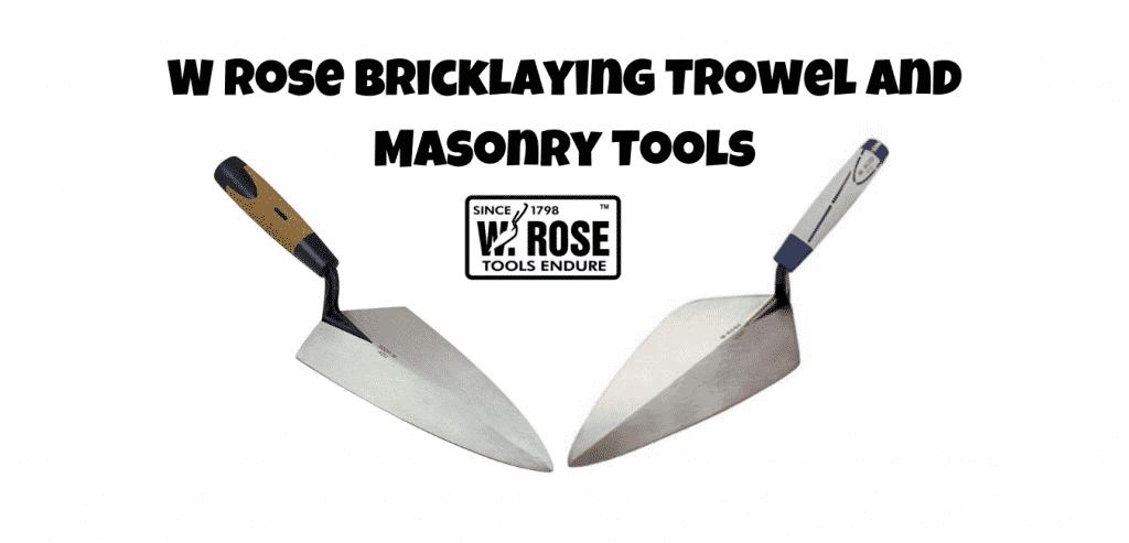 w rose bricklaying trowel and masonry tools