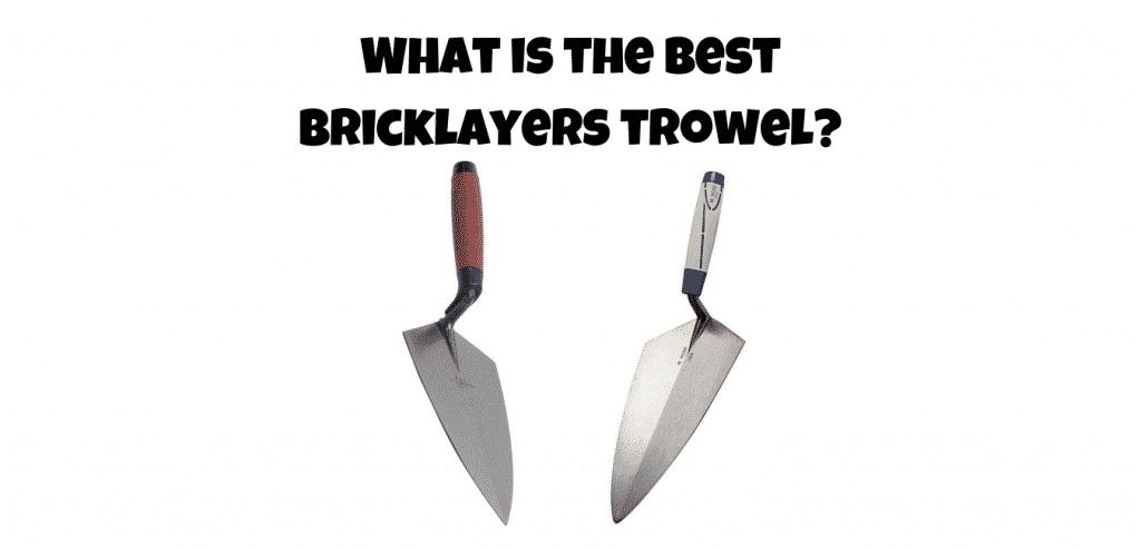 best Bricklayers trowel