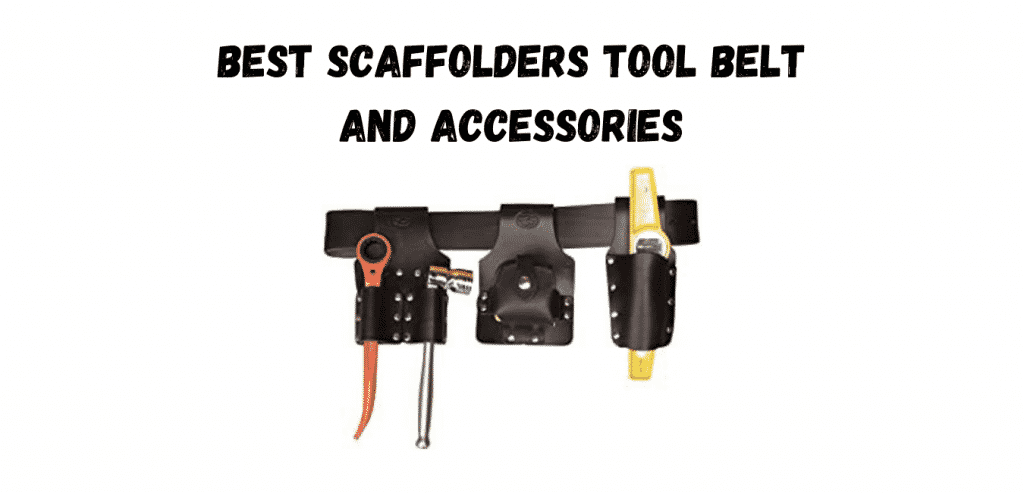 best scaffolders tool belt and accessories